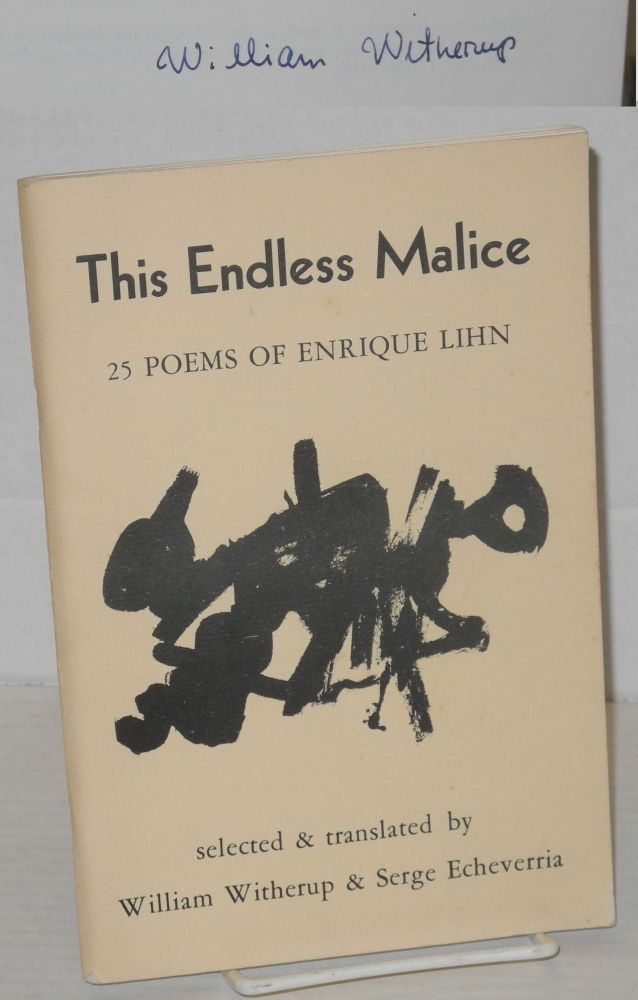 This endless malice: 25 poems of Enrique Lihn. Serge Echeverria.