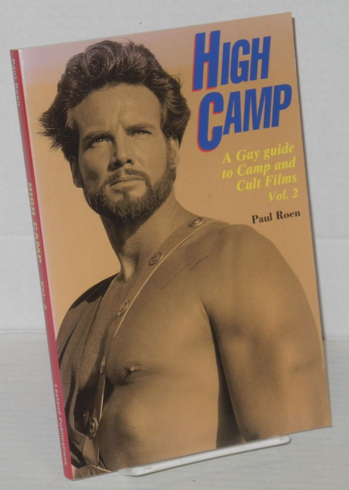 High Camp; a gay guide to camp and cult films, volume 2. Paul Roen.