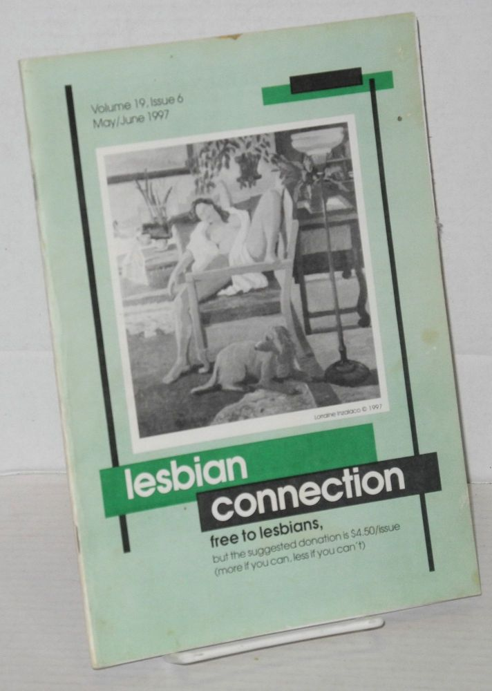 Lesbian connection: for, by & about lesbians; vol. 19, #6, May/June 1997