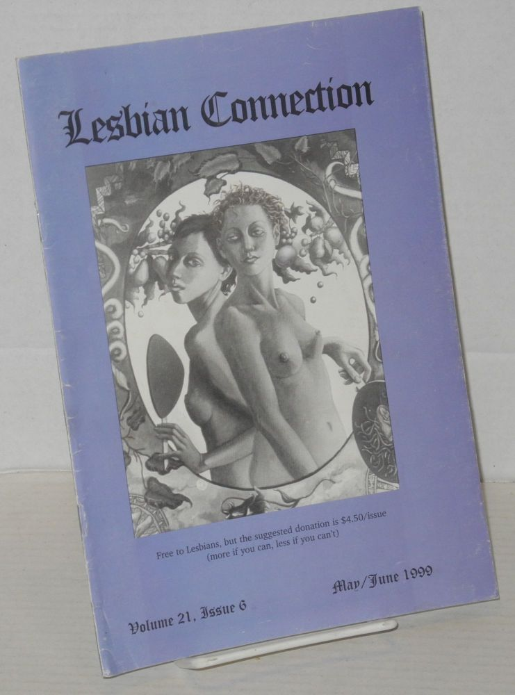 Lesbian connection: for, by & about lesbians; vol. 21, #6, May/June 1999