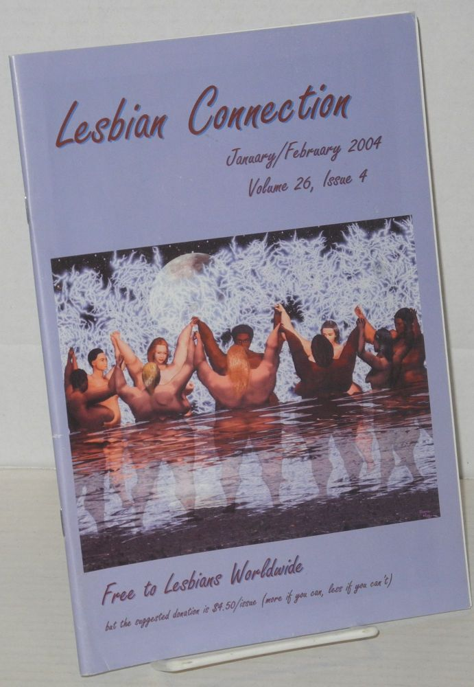 Lesbian connection: for, by & about lesbians; vol. 26, #4, January/February 2004