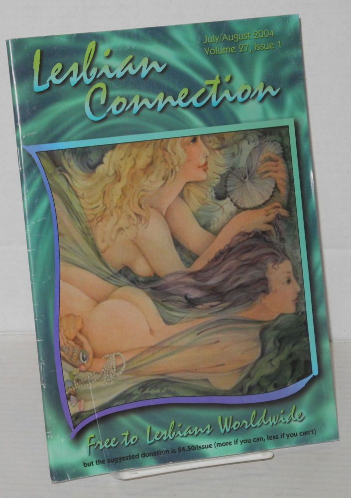 Lesbian Connection: for, by & about lesbians; vol. 27, #1, July/August 2004