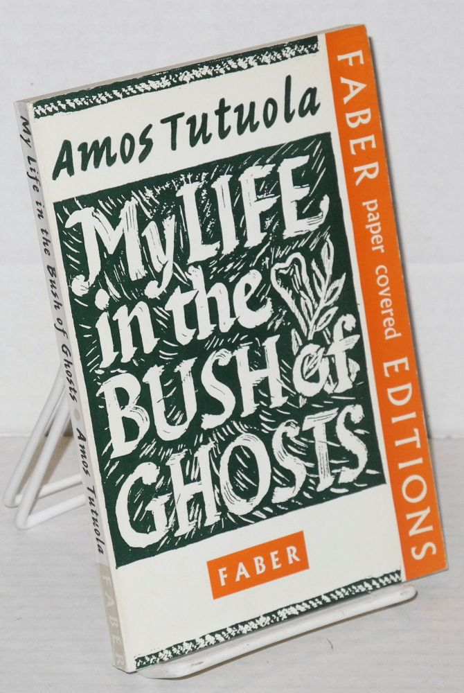 My Life in the Bush of Ghosts. Amos Tutuola, Geoffrey Parrinder.