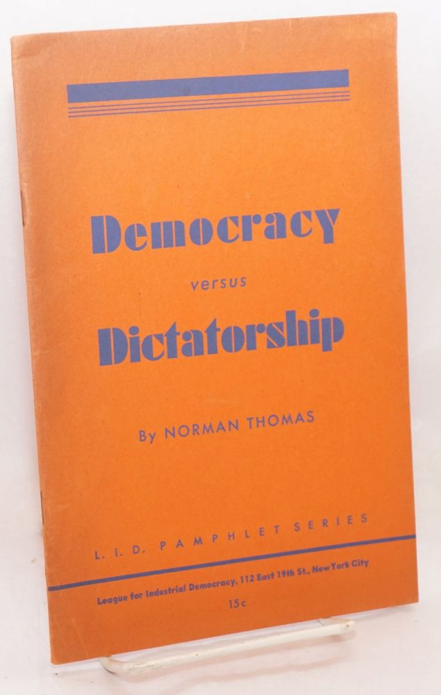 Democracy versus dictatorship. Norman Thomas.