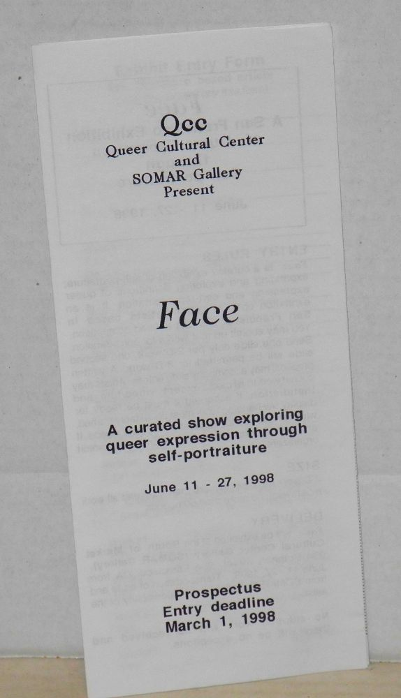 Queer Cultural Center and SOMAR Gallery present Face: a curated show exploring queer expression through self-portraiture, June 11-27, 1998 [brochure]. Queer Cultural Center and SOMAR.