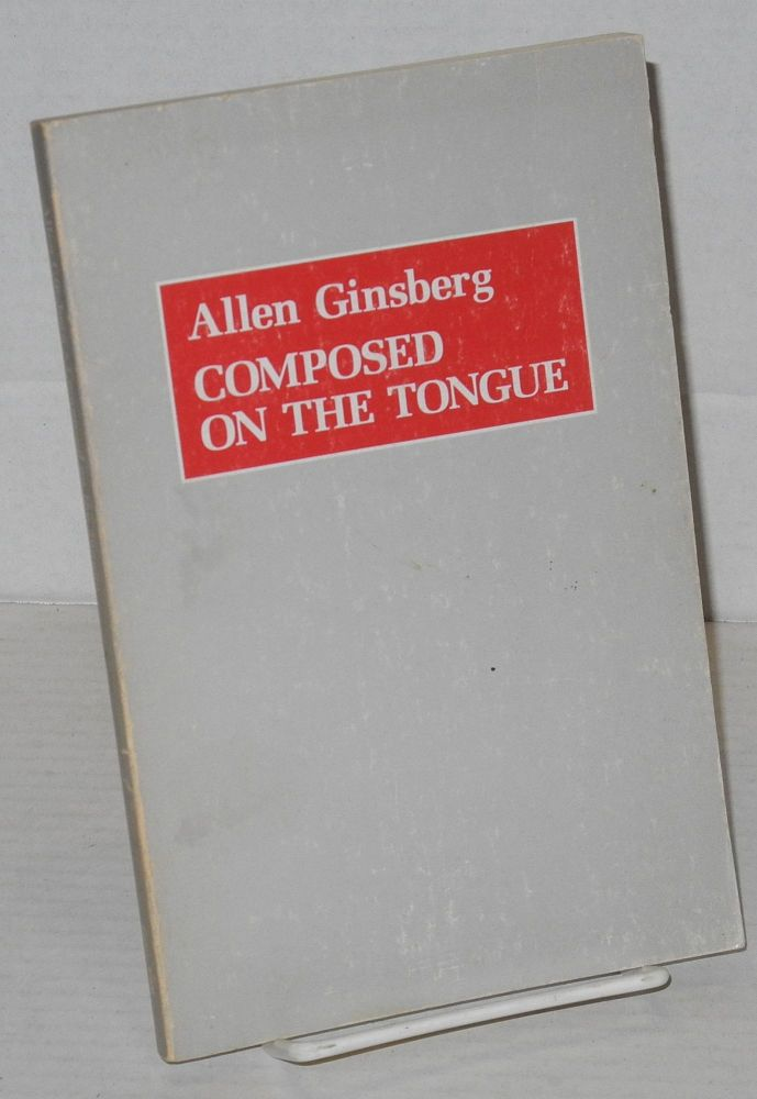 Composed on the tongue. Allen Ginsberg, , Donald Allen.