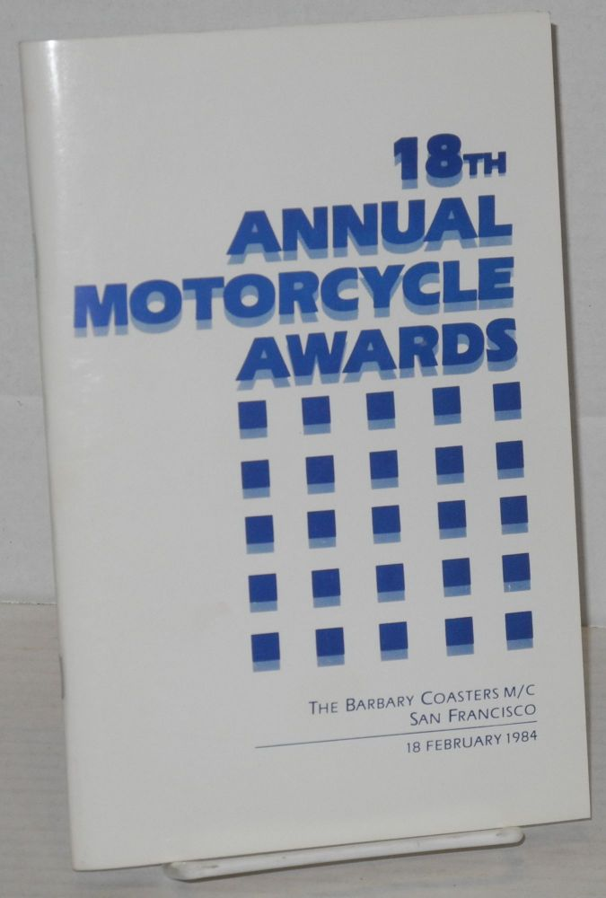 The Eighteenth Annual Motorcycle Awards: [formerly Academy Awards] February 18, 1984. The Barbary Coasters Motorcycle Club.