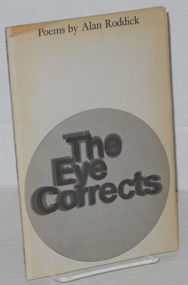 The eye corrects: poems 1955-1965. Alan Roddick.