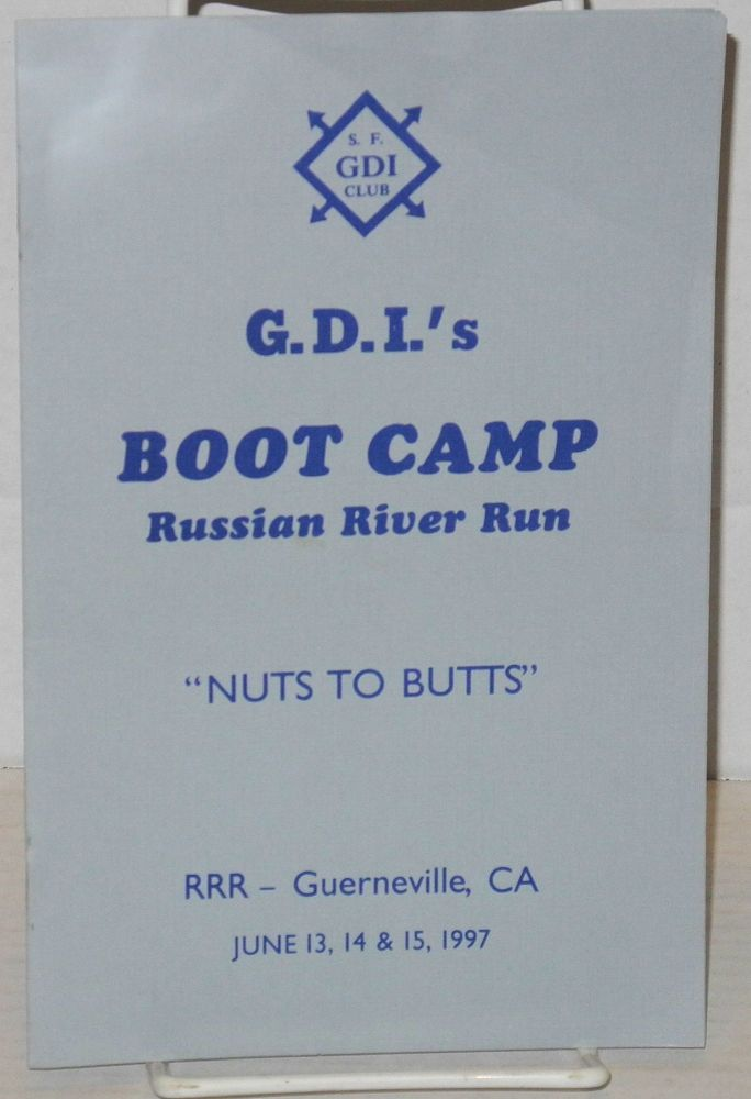 "G.D.I.'s boot camp, Russian River Run ""Nuts to Butts"" RRR - Guerneville, CA June 13, 14, & 15, 1997. S. F. G. D. I. Club."