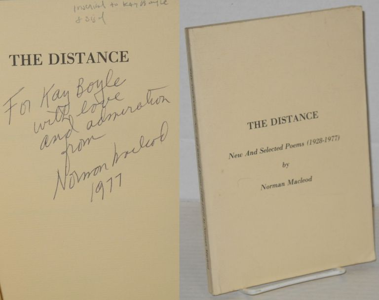 The distance: new and selected poems (1928-1977) inscribed to Kay Boyle. Norman MacLeod, Kay Boyle association.