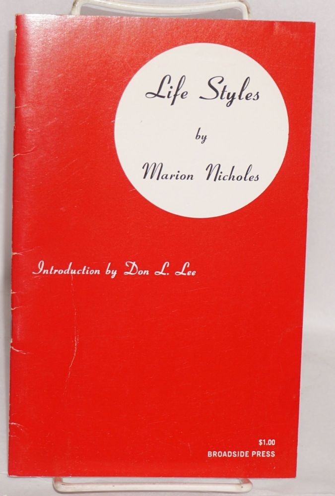 Life styles; introduction by Don L. Lee. Marion Nicholes.