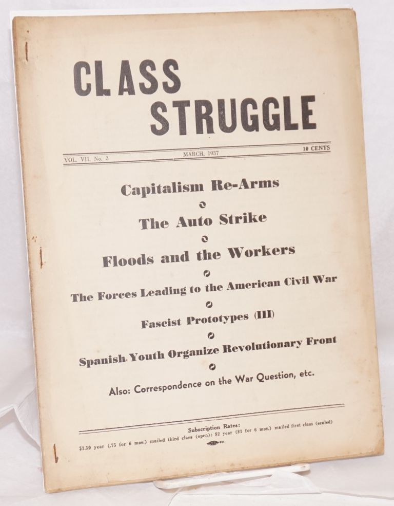 Class struggle, official organ of the Communist League of Struggle (adhering to the Internationalist Communists). Vol. 7, no.3, March, 1937. Albert Weisbord, eds Vera Buch.