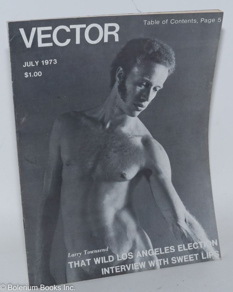 Vector; vol. 9, no. 7, July 1973. Larry Townsend, Bud Bernhardt Richard Amory.