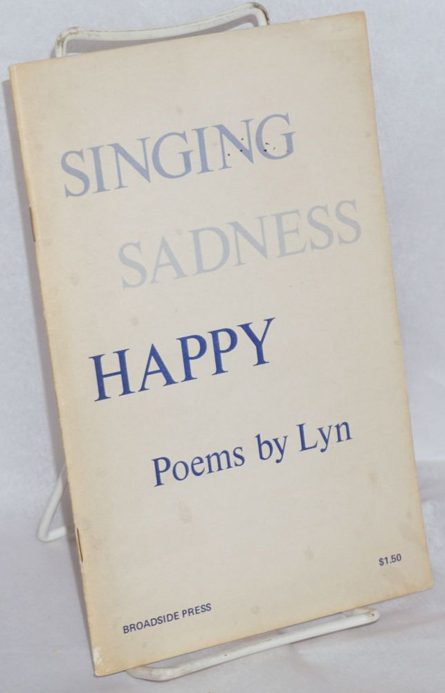 Singing sadness happy: poems. Lyn, Levy.