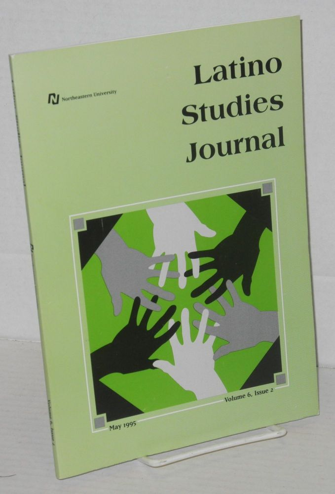 Latino studies journal: vol. 6, #2, May 1995. Felix M. Padilla, , Rolando Andrade, Ramón D. Chacón, José Soltero, Anthony M. Stevens-Arroyo.