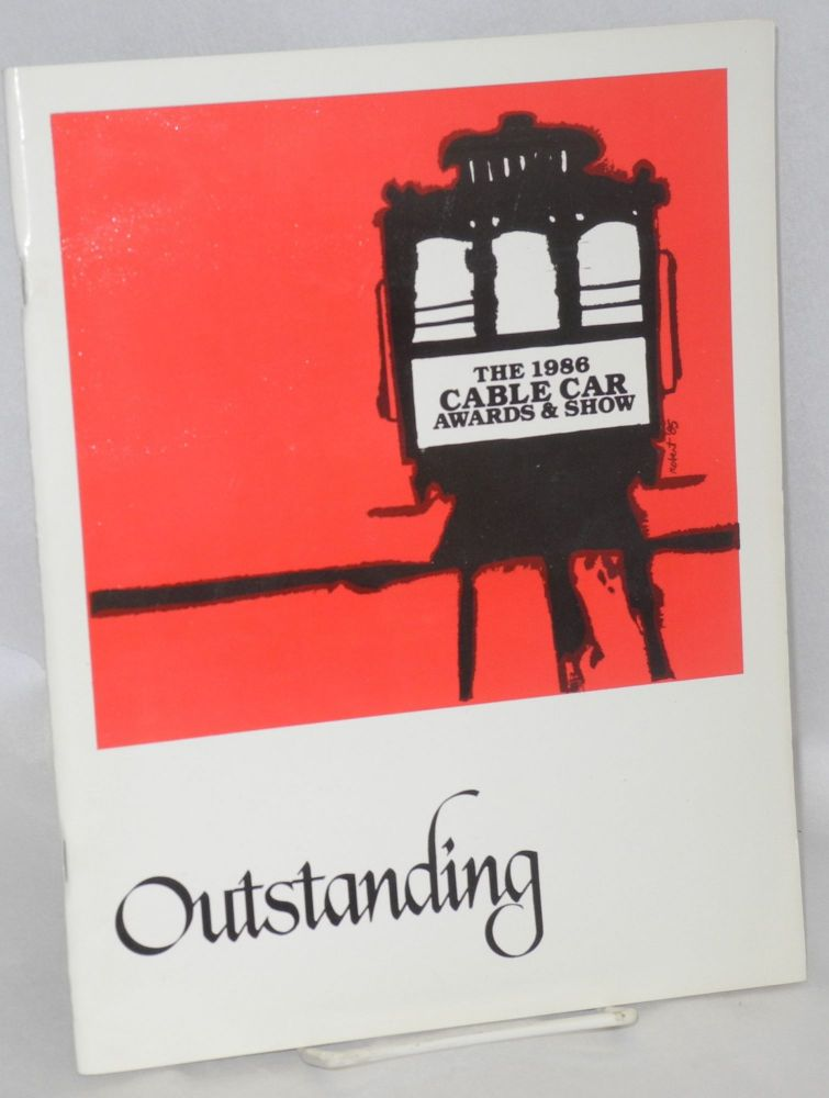 Outstanding; the 1986 Cable Car Awards & Show. Cable Car Awards.