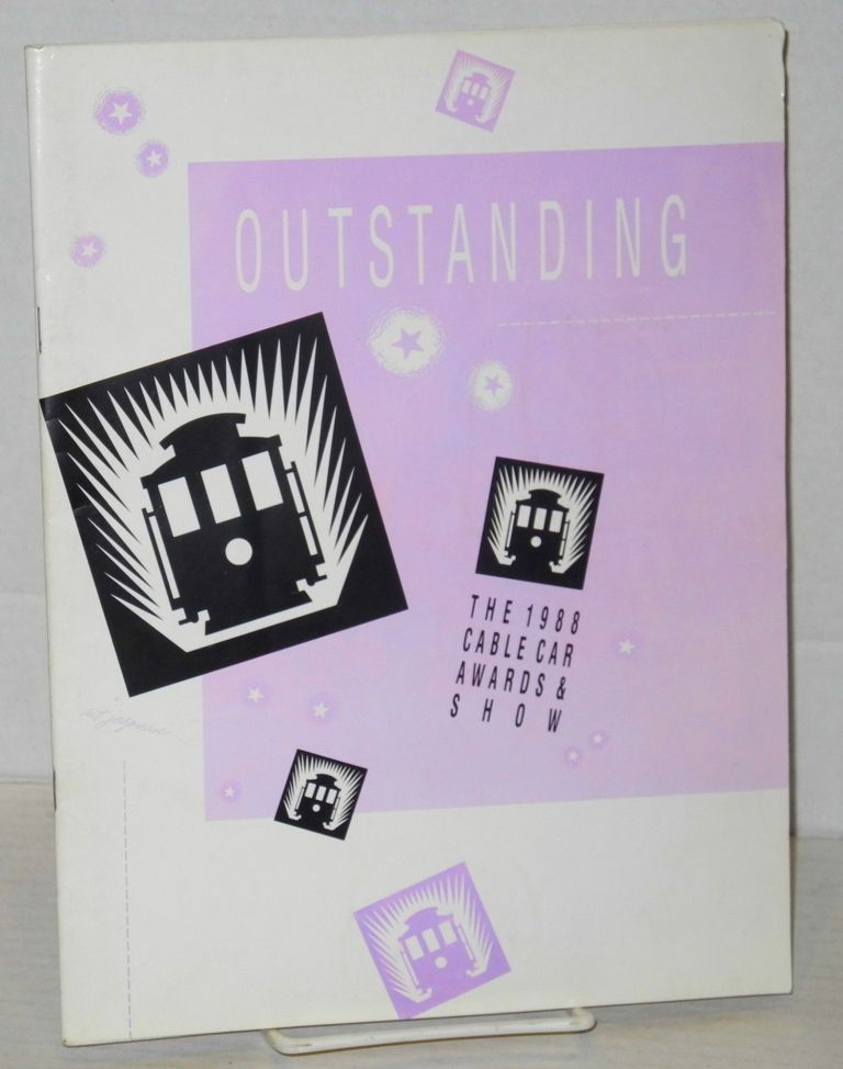 Outstanding; the 1988 Cable Car Awards & Show. Cable Car Awards.