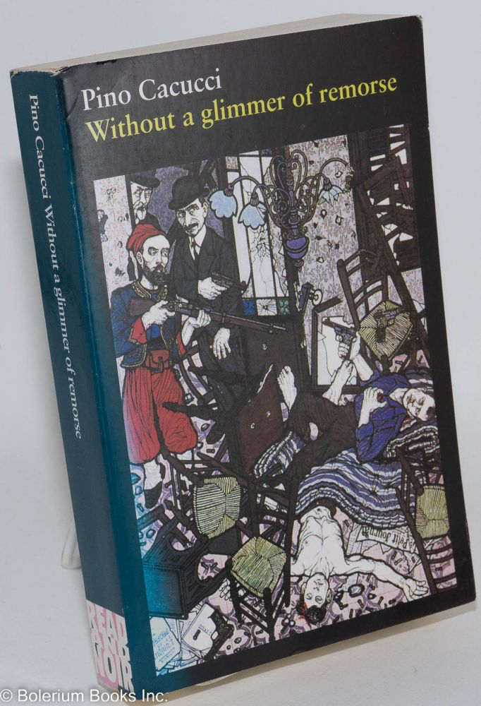 Without a glimmer of remorse Translated by Paul Sharkey, illustrations by Flavio Costantini. Pino Cacucci.