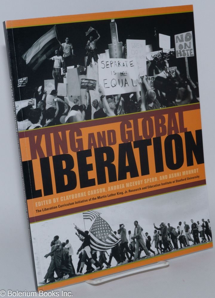 King and global liberation. Clayborne Carson, Andrea McEvoy Spero, Ashni Mohnot.