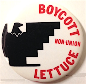 Boycott non-union lettuce [pinback button]. United Farm Workers.