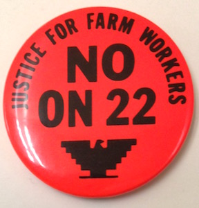 Justice for farmworkers / No on 22 [pinback button]