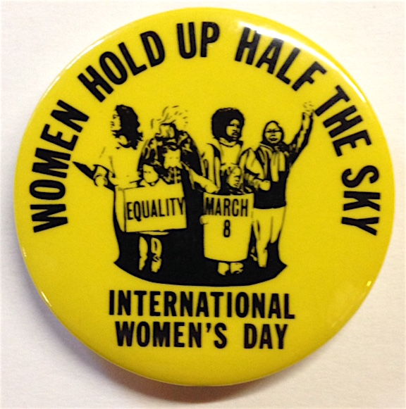 Women hold up half the sky / International Women's Day [pinback button]