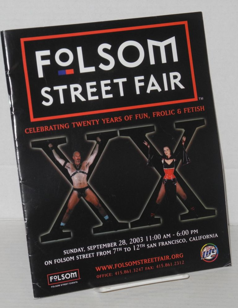 20th annual Folsom Street Fair, San Francisco: XX - celebrating twenty years of fun, frolic & fetish [program] Sunday, September 28th, 2003