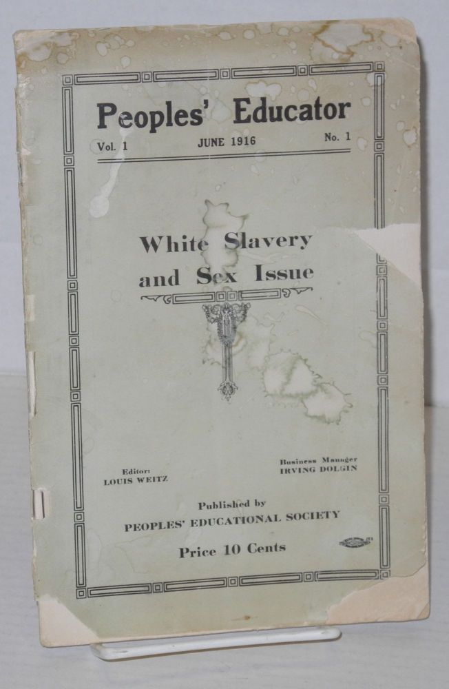 People's educator, vol. 1, no. 1, June 1916. White slavery and sex issue. Louis Weitz, ed.