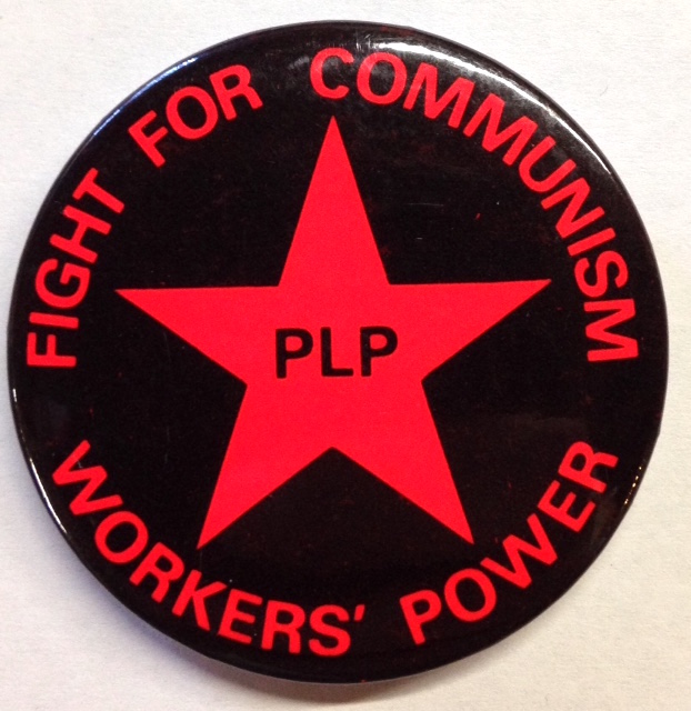 Fight for communism / Workers' power / PLP [pinback button]. Progressive Labor Party.
