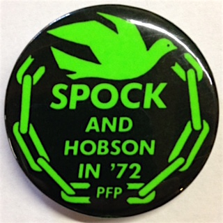 Spock and Hobson in '72 / PFP [pinback button]. Peace and Freedom Party.