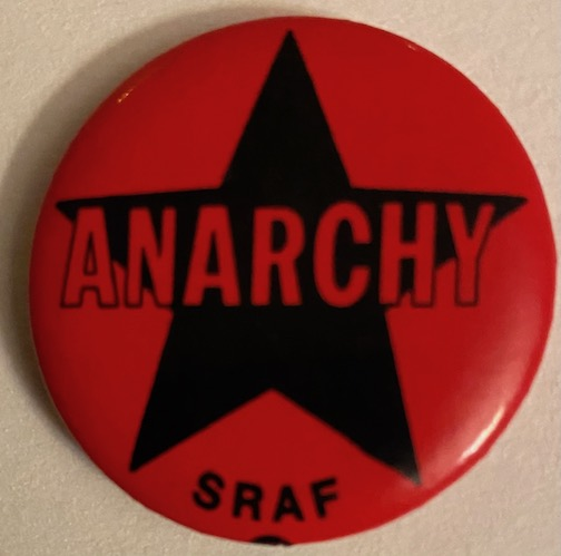 Anarchy / SRAF [pinback button]. Social Revolutionary Anarchist Federation.