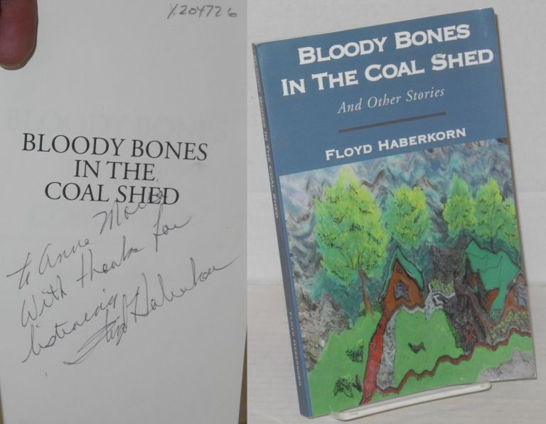 Bloody bones in the coal shed and other stories. Floyd Haberkorn.