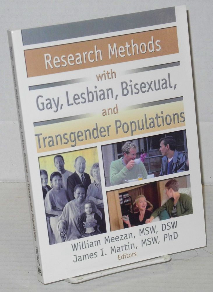 Research methods with gay, lesbian, bisexual and transgender populations. William Meezan, James I. Martin.