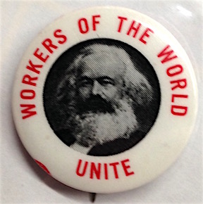 Workers of the world unite [pinback button with portrait of Marx]