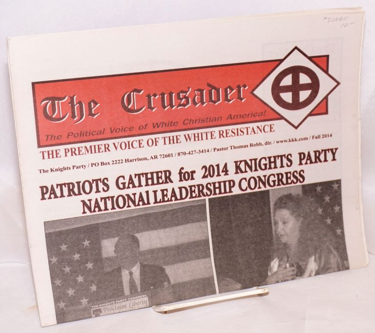 The Crusader; Fall 2014 the political voice of white Christian America. Thomas Robb.