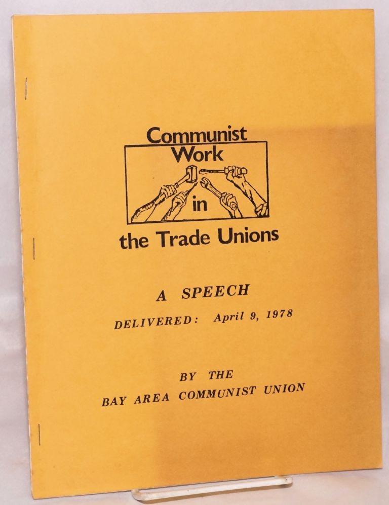 Communist work in the trade unions: a speech delivered April 9, 1978. Dan Harris.