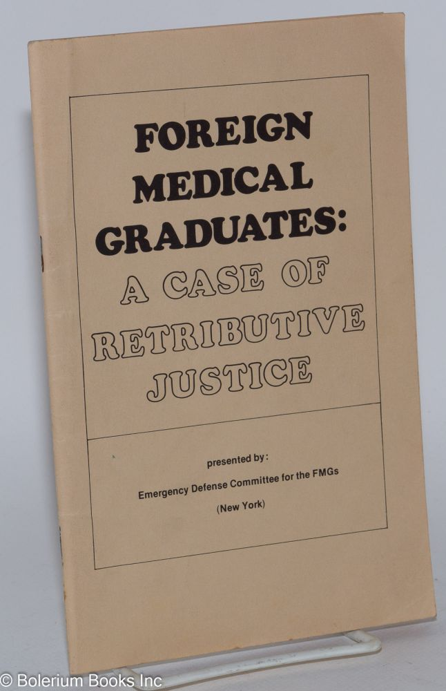 Foreign medical graduates: a case of retributive justice