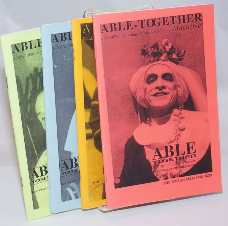 Able-Together magazine: a forum for men with and without disabilities; vol. 6, #3 & 4 and vol. 7, #1 & 2 Summer 1999-Spring 2000 [4 issue run]. Bob Guter, Brett Throckmorton, Chris Hewitt Gordon Elkins, Max Verga, Ed gallagher, Danny Kodmur.