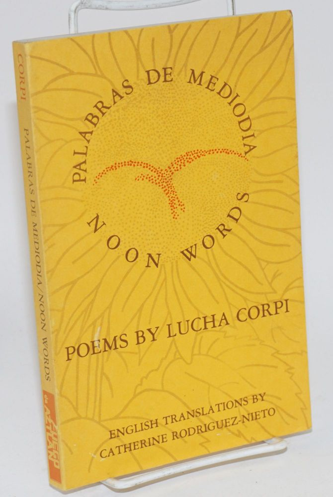 Palabras de mediodia/noon words; poems. Lucha Corpi, translated into, Catherine Rodríguez-Nieto.