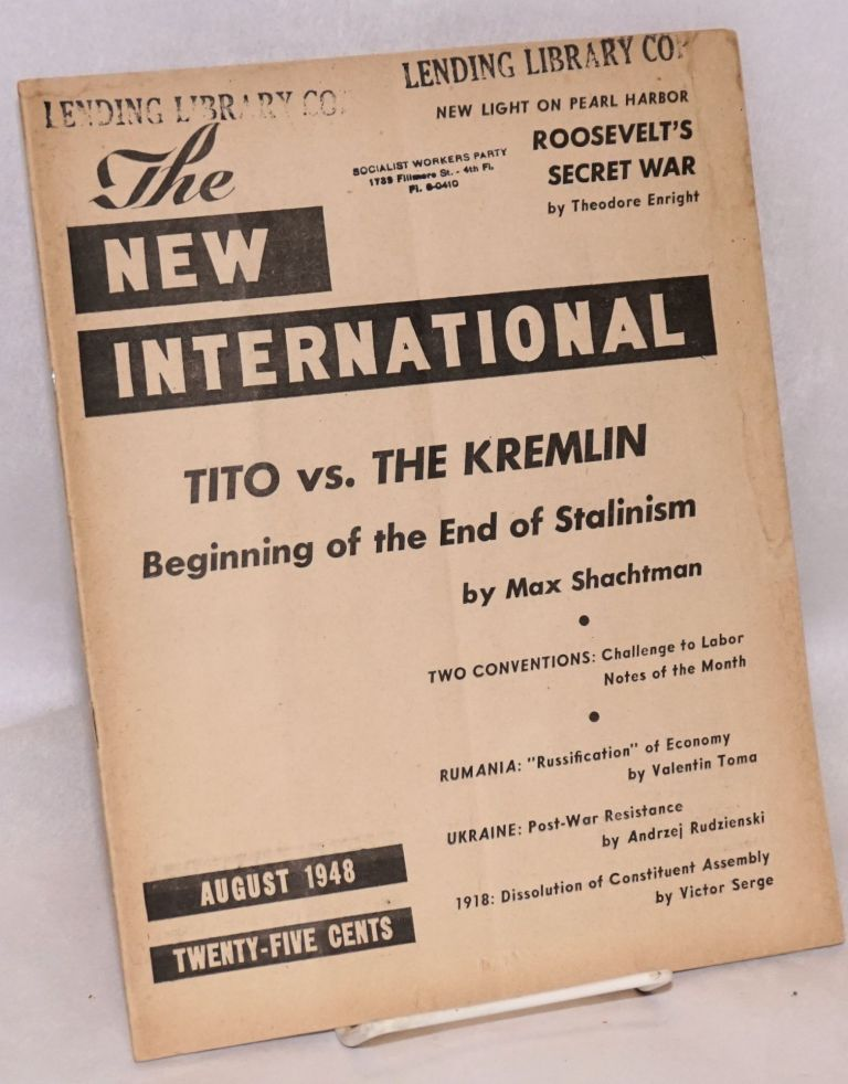 New International; a monthly organ of revolutionary Marxism. August, 1948, vol. 14, no. 6, whole no. 128. Hal Draper, Ernest Erber, Max Shachtman.