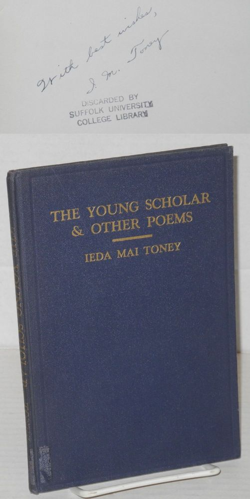The young scholar & other poems. With a critical introduction by Charles Leander Hill. Ieda Mai Toney.