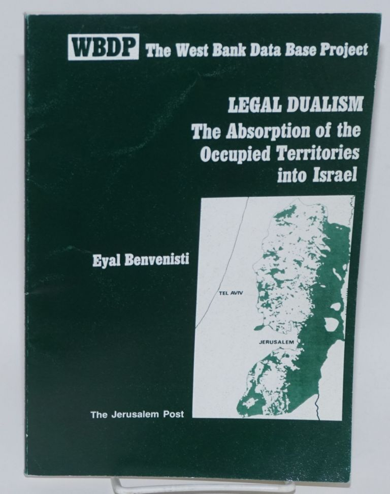 Legal dualism: the absorption of the occupied territories into Israel. Eyal Benvenisti.