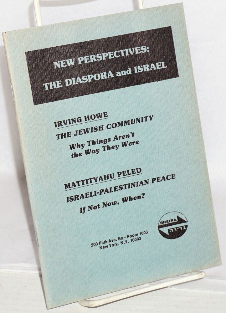 New perspectives: the diaspora and Israel. Irving Howe, Matityahu Peled.