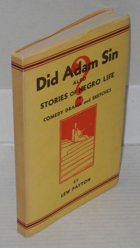 Did Adam sin? and other stories of Negro life in comedy-drama and sketches. Lew Payton.