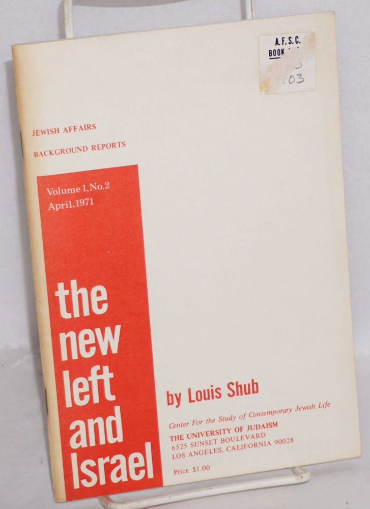 The new left and Israel. Louis Shub.