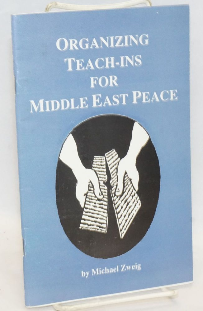 Organizing teach-ins for Middle East peace. Michael Zweig.