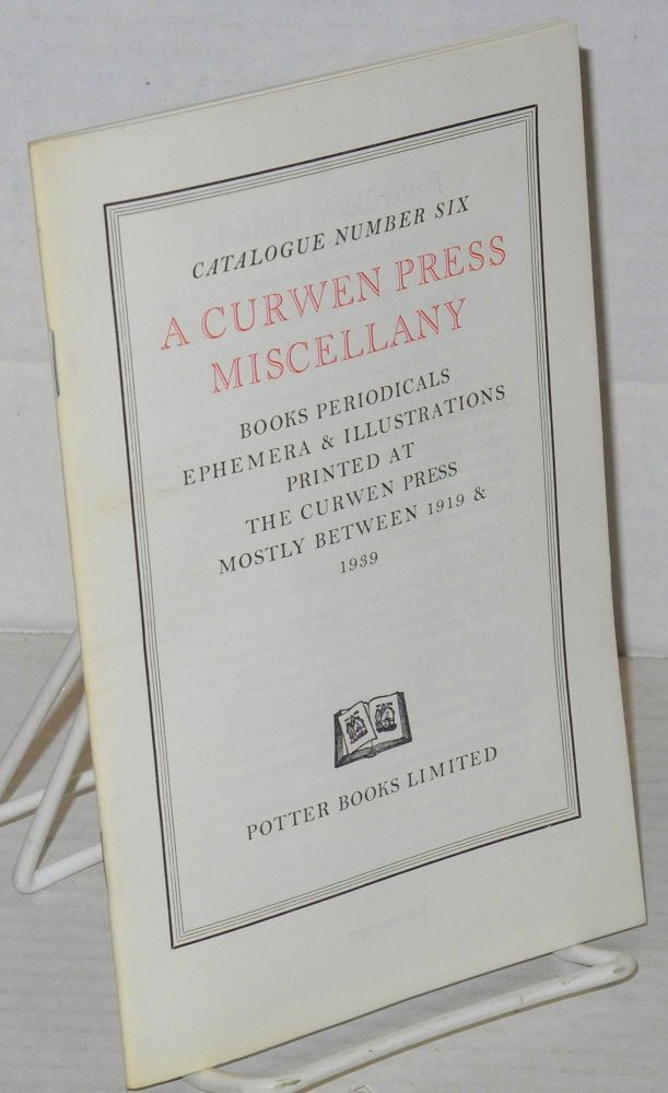 A Curwen Press miscellany; books, periodicals, ephemera & illustrations printed at the Curwen press mostly between 1919 & 1939 [pamphlet/catalog]. Potter Books Ltd.
