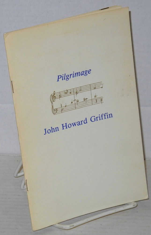 Pilgrimage Commemorative Edition of the Third Annual Griffin Festival. John Howard Griffin.