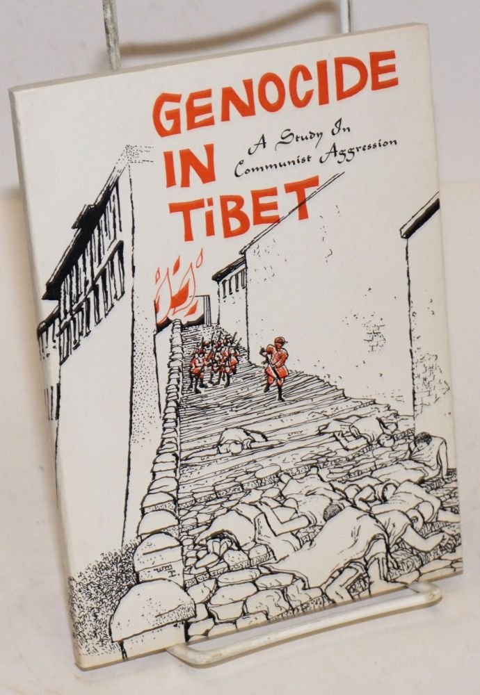 Genocide in Tibet: a study in communist aggression. Rodney Yonkers Gilbert.