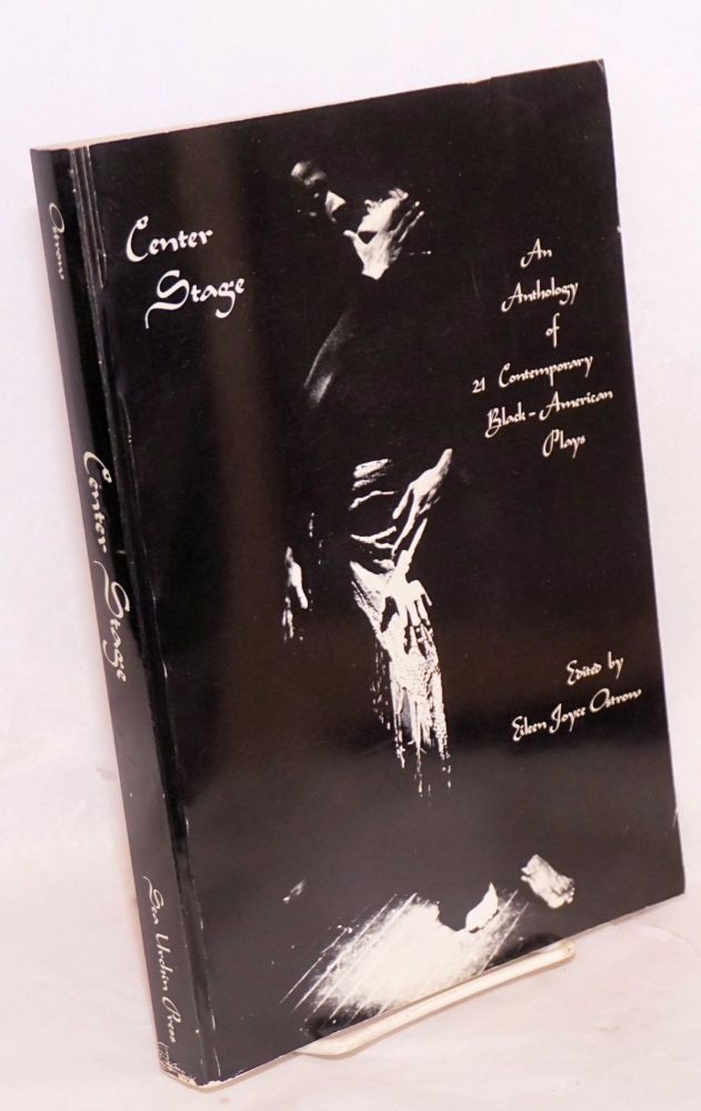 Center stage: an anthology of 21 contemporary Black-American plays. Eileen Joyce Ostrow, , J. California Cooper, Robert Alexander, Dianne Houston.